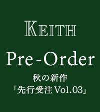 【KEITH】「先行受注第3弾スタート!」秋の新作を先取りでご紹介